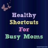 healthy shortcuts for busy moms