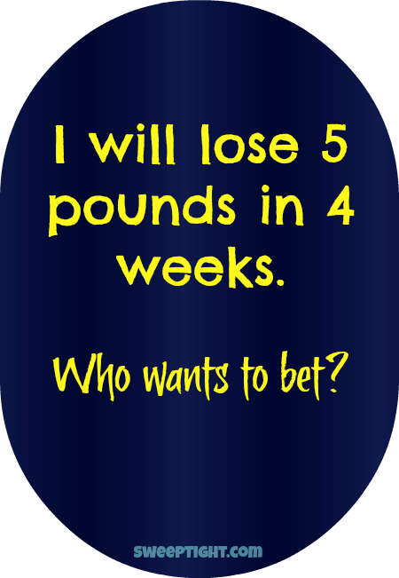 I bet you I will lose weight