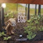 Hank Finds an Egg Creative Storybook
