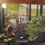 Hank Finds an Egg Creative Storybook
