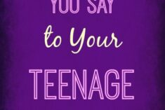What would you say to your teenage self?