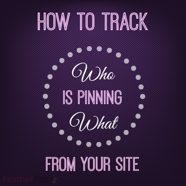 How to Track Who is Pinning What from Your Site