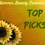 Summer Beauty Essentials – My Top Picks