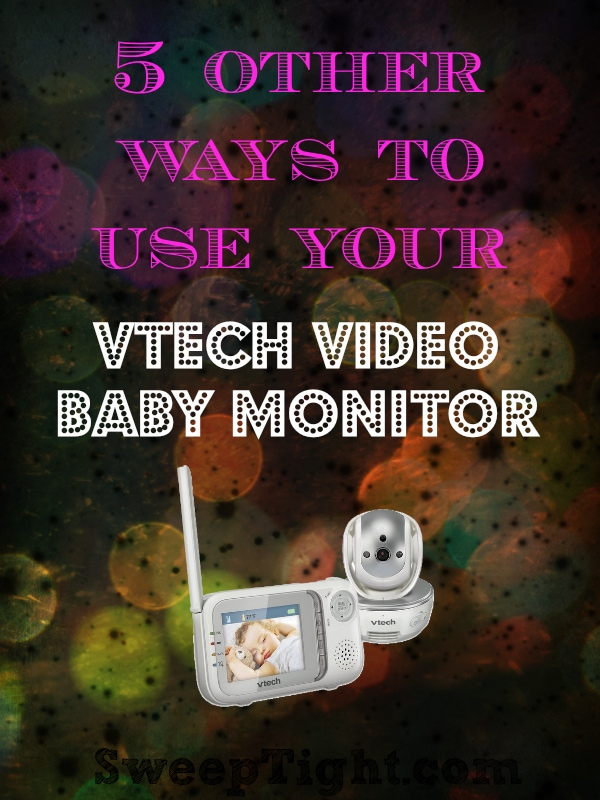 Other uses for your VTech Video Monitor #VtechSafeandSound