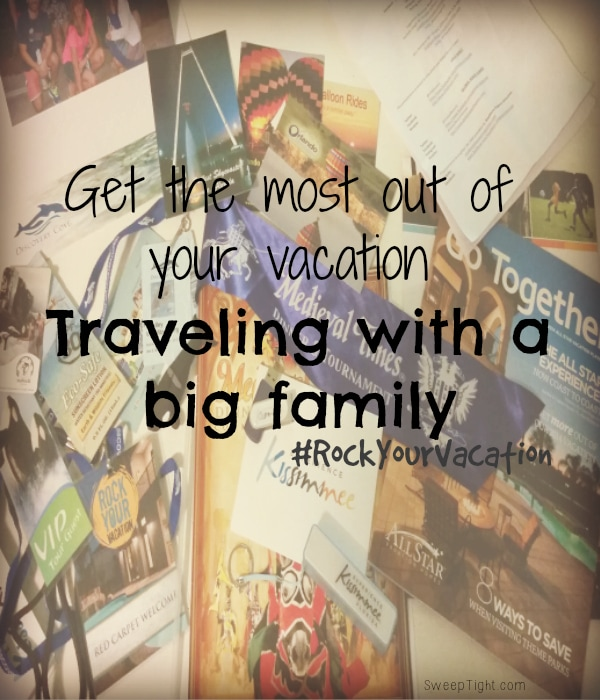 Traveling with Your Big Family #RockYourVacation