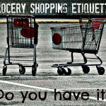 Grocery Shopping Etiquette