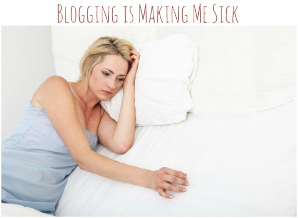 Blogging is Making Me Sick