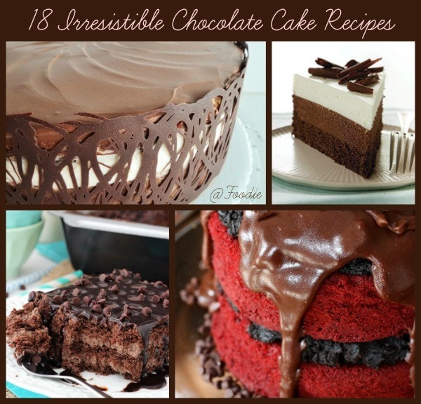 18 Irresistible Chocolate Cake Recipes