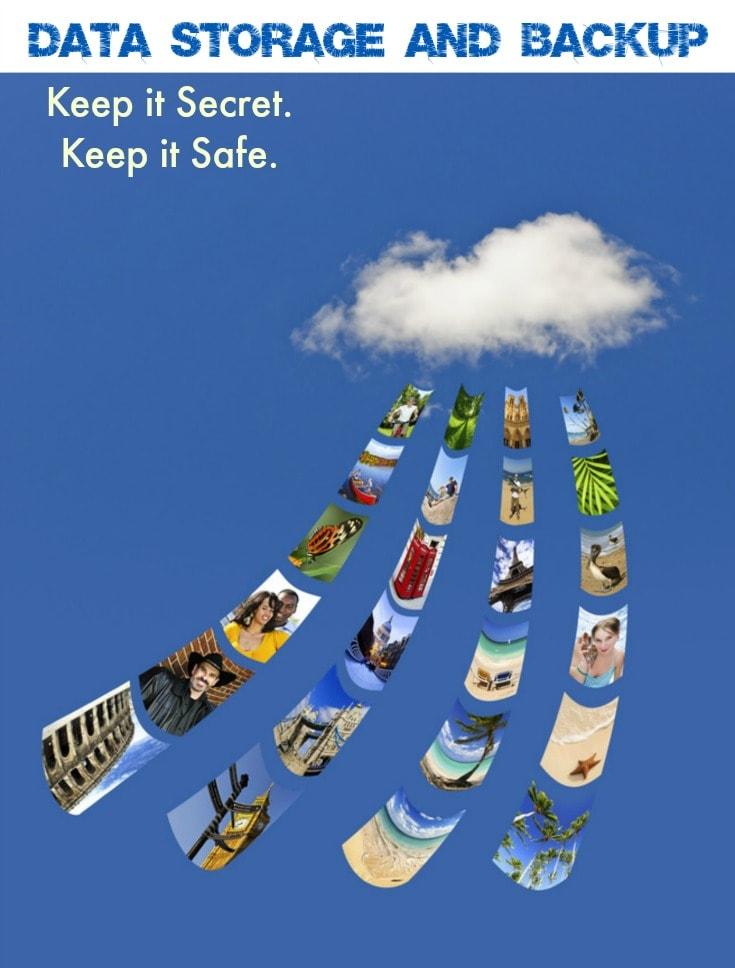 Data Storage and Backup – Keep it Secret. Keep it Safe.