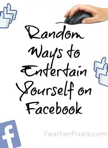 8 Random Ways to Entertain Yourself on Facebook