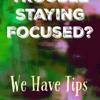 5 Tips to Help Stay Focused and Get More Done