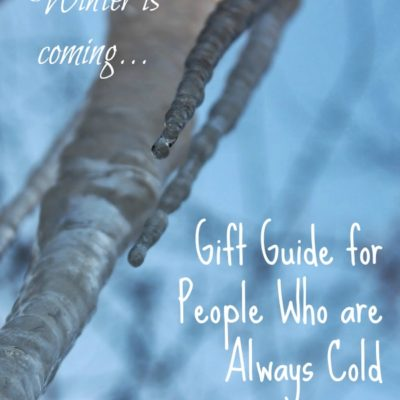 Gift Ideas for Someone Who is Always Cold