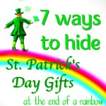 7 Ways to Hide St. Patrick's Day Gifts Under a Rainbow