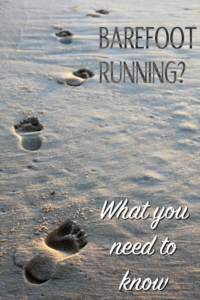 Barefoot Running - What You Need To Know