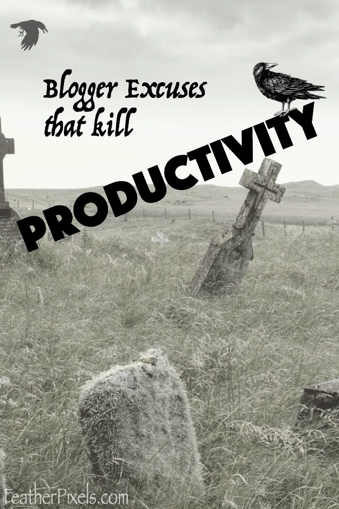 Blogger Excuses that Destroy Productivity