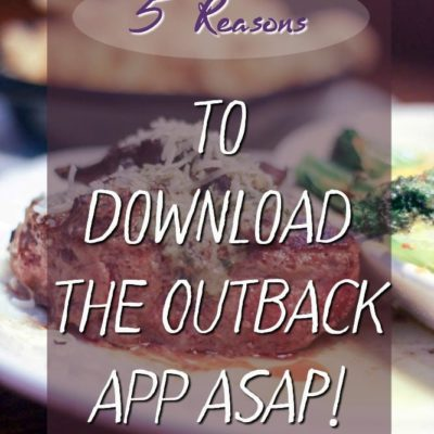5 Reasons to Get the Outback Steakhouse App Now