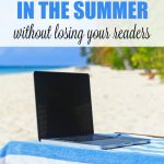 How to Blog Less in the Summer Without Losing Readers