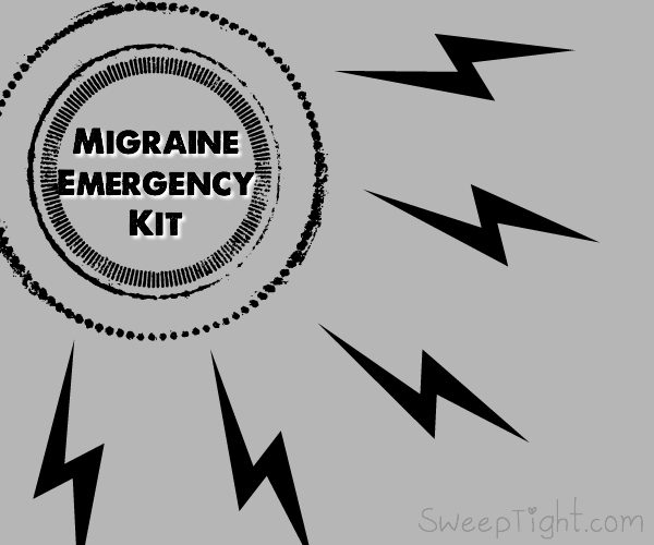 Prepare a Migraine Emergency Kit to prevent your daily activities from suffering.