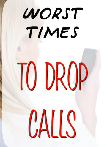 5 Worst Times to Drop Calls