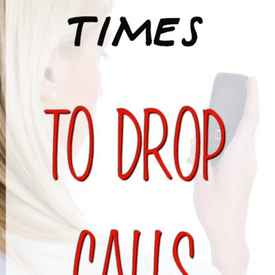 5 Worst Times to Drop Calls
