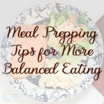 Meal Prepping Tips for More Balanced Eating