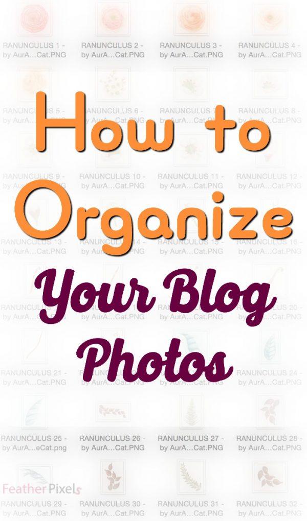 How to Organize your Blog Photos