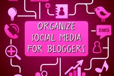 How to Organize Social Media for Bloggers