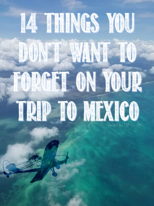 14 Things to bring on vacation in Mexico