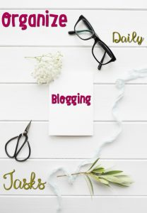 How to Organize your Everyday Blogging Tasks
