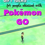 Gift Ideas for All Ages that Love Pokemon GO
