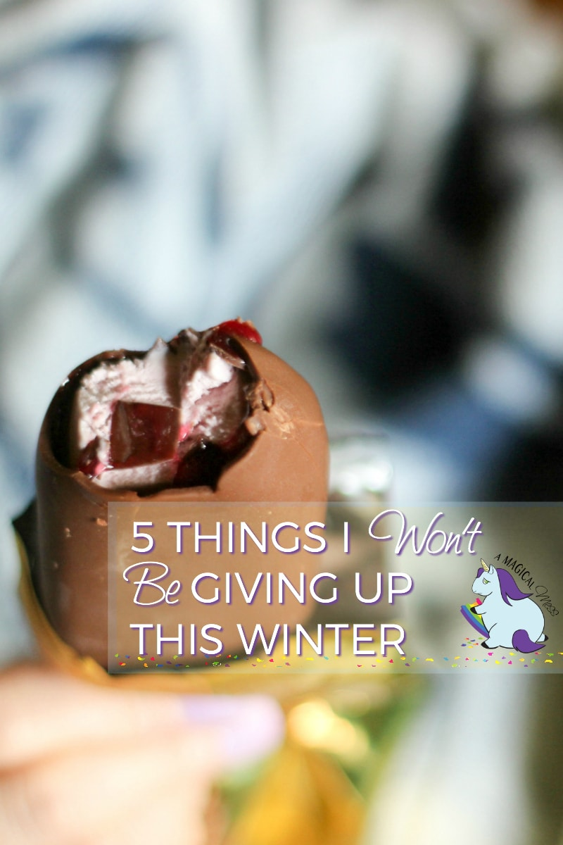 5 things I won't be giving up this winter just because it's too cold outside...