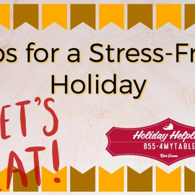 Easy Holiday Meal Options and Tips for Stress Free Family Time