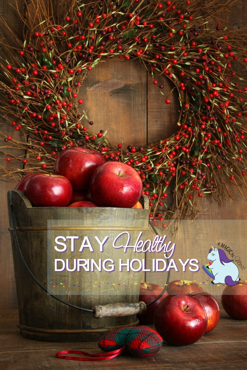 Staying Healthy During Holidays - 5 Easy Tips