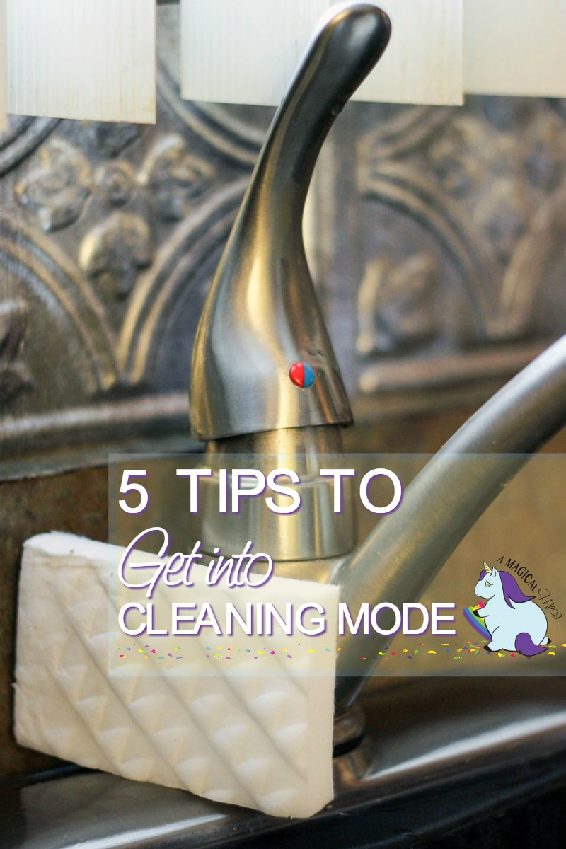 5 Tips to Get Into Cleaning Mode