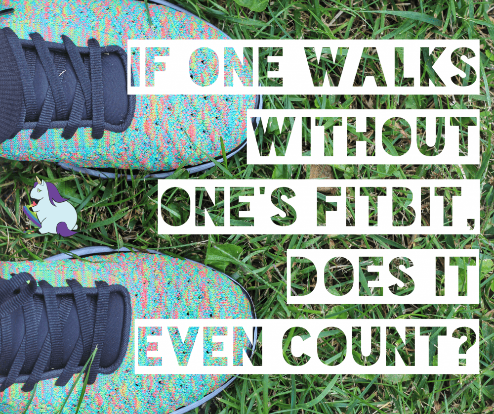 If one walks without a fitbit, does it even count