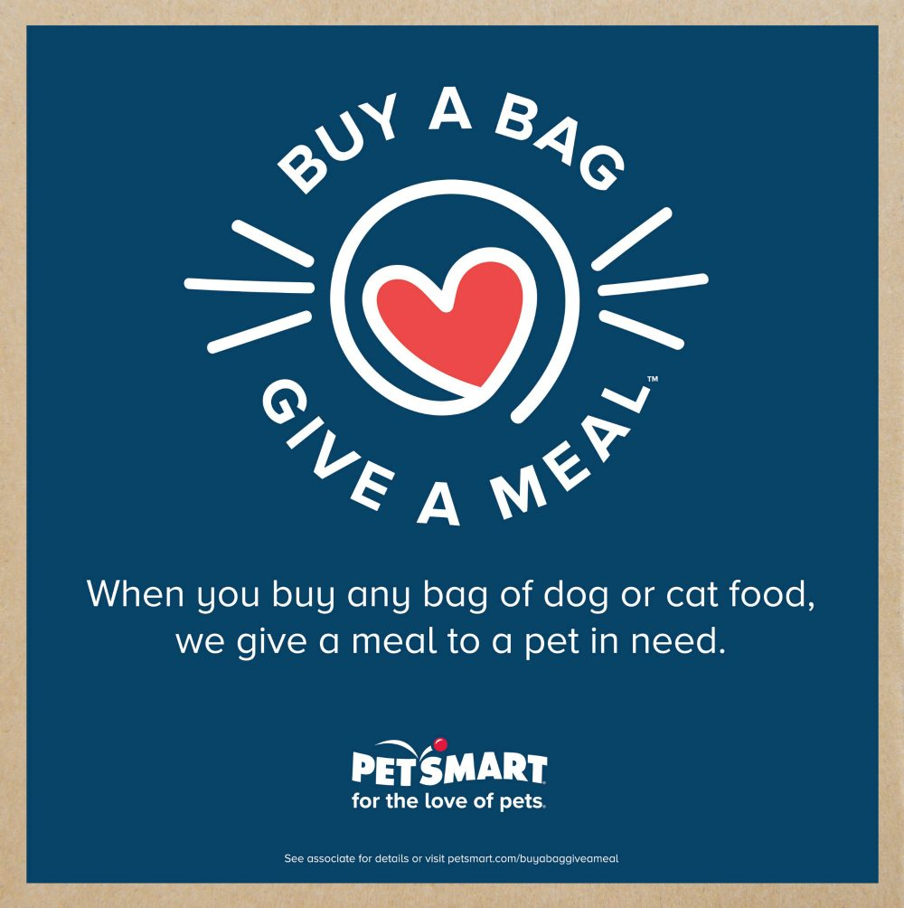 "PetSmart's ""Buy a Bag, Give a Meal™ campaign"