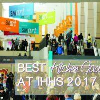 Best New Kitchen Gadgets Featured at IHHS2017