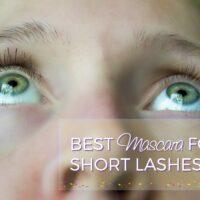 Best Mascara for Short Lashes