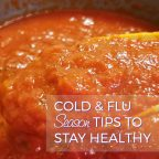 Cold and Flu Season Tips for Staying Healthy and Care If You Catch the Sick AD