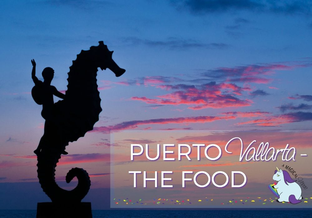 Puerto Vallarta Food Alone is Worth the Trip