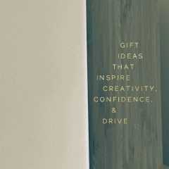 Best Gifts to Give Anyone Needing A Little Inspiration