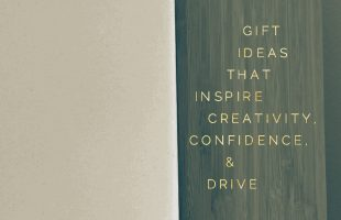 Best gifts to give anyone needing inspiration