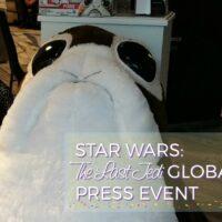 Star Wars: The Last Jedi Global Press Event Recap #TheLastJediEvent