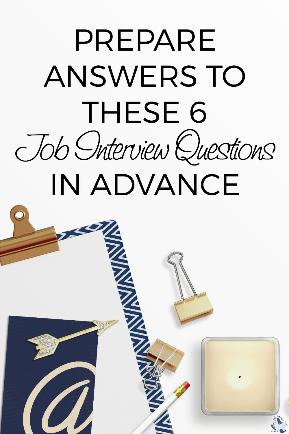 The Big 6 Job Interview Questions You'll Want to Prepare for in Advance