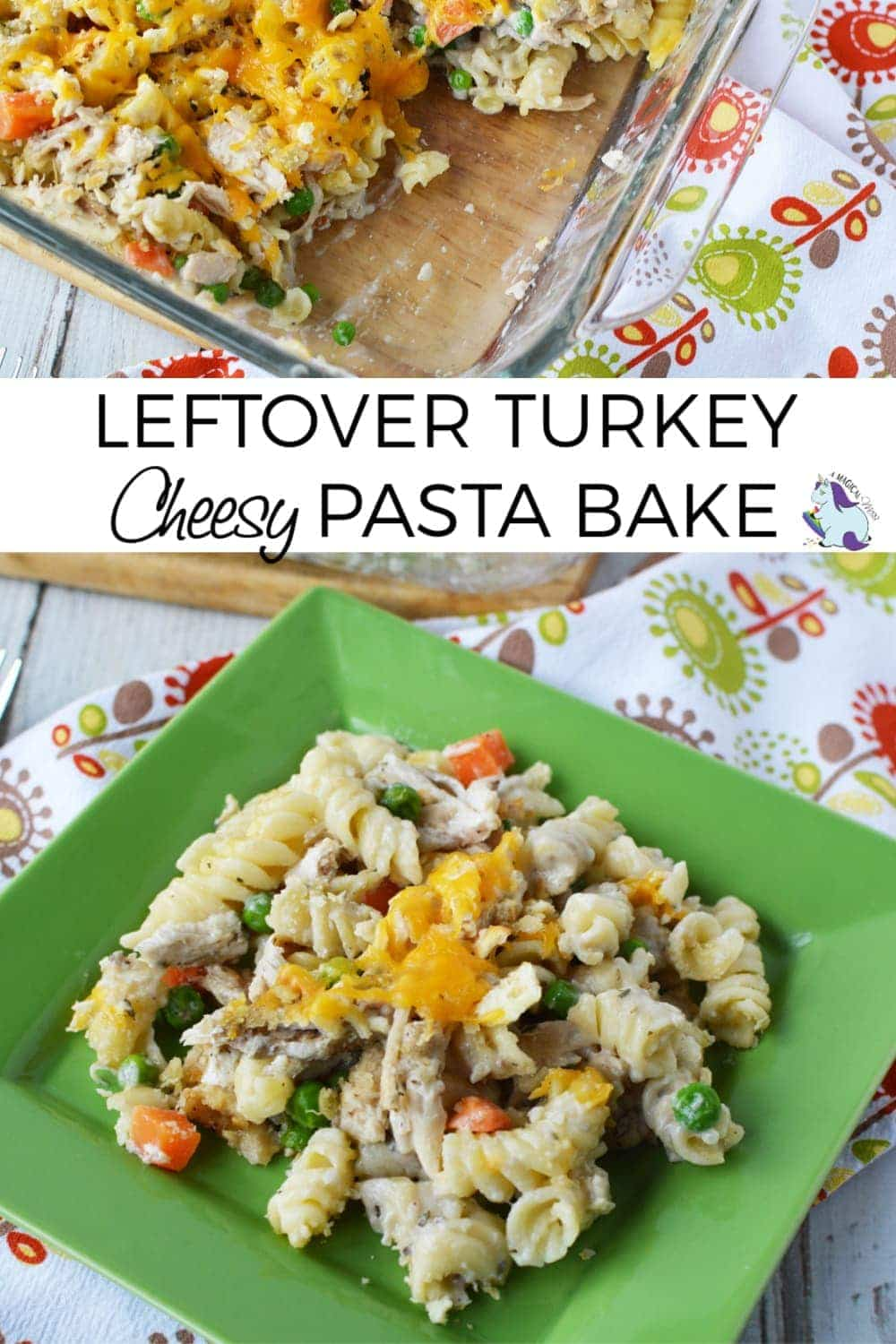 Turkey Pasta Bake with Veggies and Cheese #pasta #turkey #leftovers #noodles #veggies