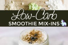 Low-carb smoothie mix-in ideas.