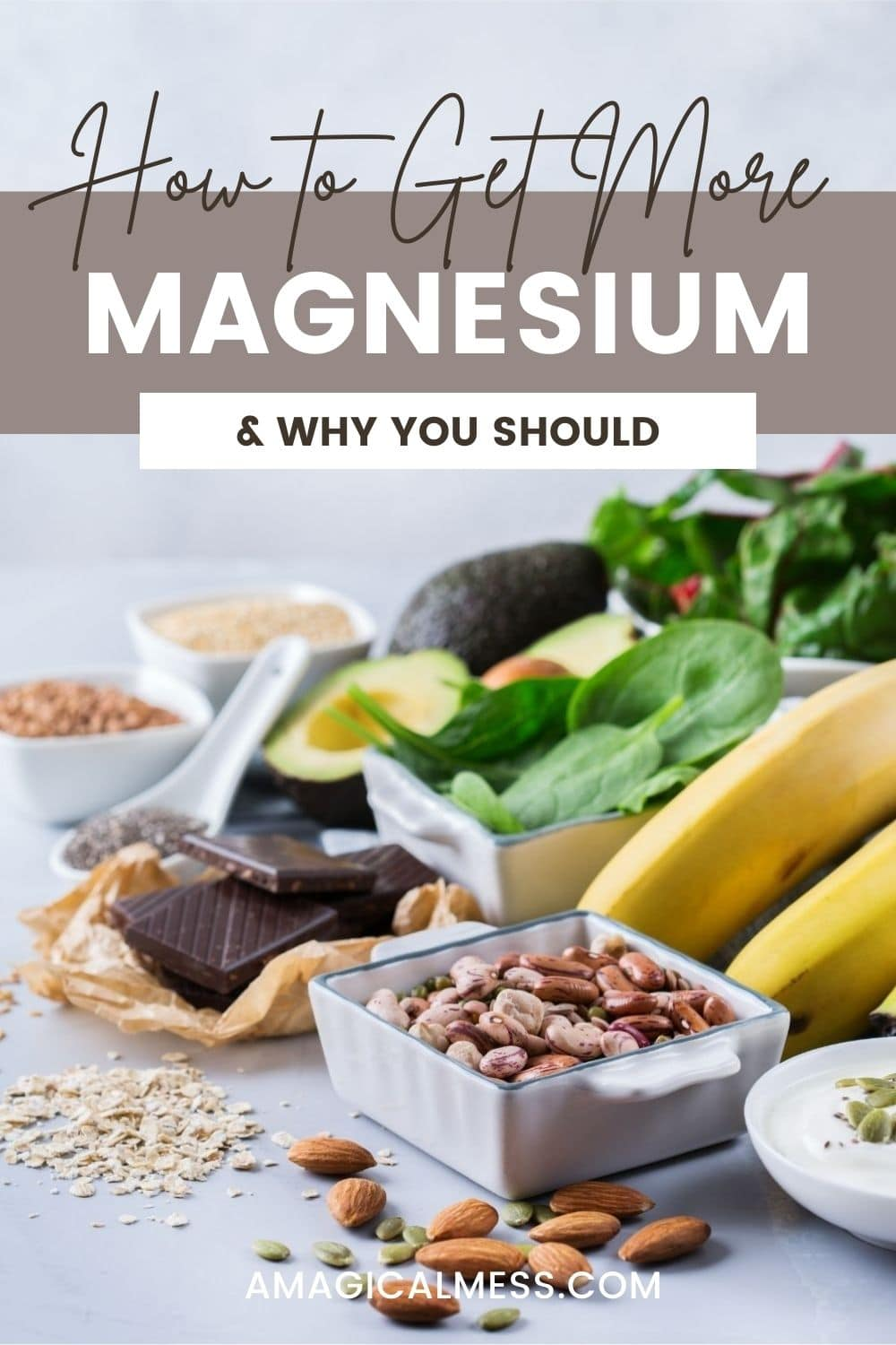 bananas, greens, beans, and other magnesium rich foods